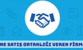 Türkiye'de Satış Ortaklığı Veren Siteler ve Firmalar